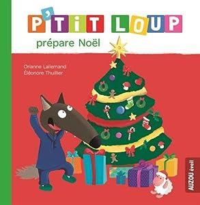 """Afficher """"(Contient) P'tit Loup P'tit Loup prépare Noël"""""""