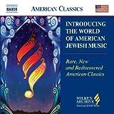 Introducing The World of American Jewish Music (Milken Archive of American Jewish Music)