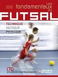 Les fondamentaux du Futsal : Technique, tactique, physique  par Clément Galien