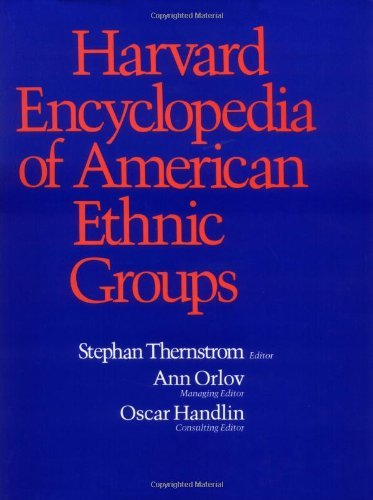 By Stephan A. A. Thernstrom - Harvard Encyclopedia of American Ethnic Groups: 1st (first) Edition