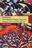 Engaging Anthropological Theory 1st Edition