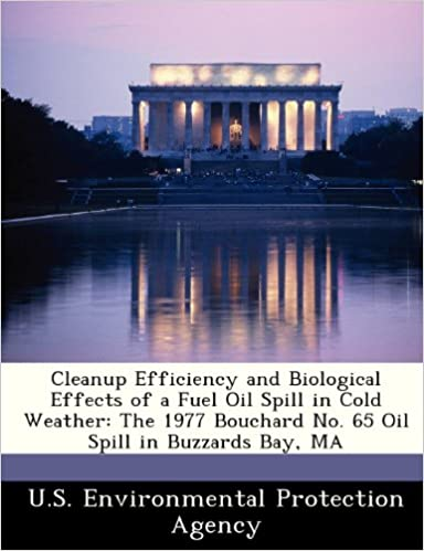 Book Cleanup Efficiency and Biological Effects of a Fuel Oil Spill in Cold Weather: The 1977 Bouchard No. 65 Oil Spill in Buzzards Bay, MA