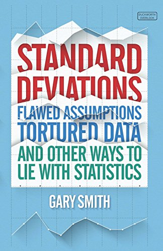 Download PDF Standard Deviations - Flawed Assumptions, Tortured Date and Other Ways to Lie With Statistics