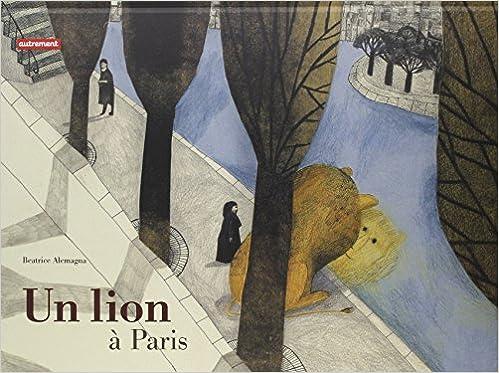 Lire un Un Lion à Paris pdf, epub