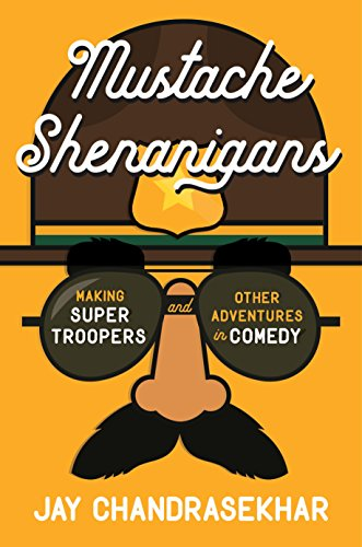 Amazon mustache shenanigans making super troopers and other mustache shenanigans making super troopers and other adventures in comedy by chandrasekhar jay fandeluxe Image collections