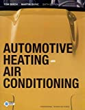 Automotive Heating and Air Conditioning, Birch and Birch, Thomas W., 0132807033