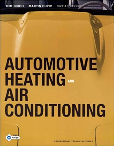 Automotive Heating and Air Conditioning, and NATEF Correlated Task Sheets (6th Edition)