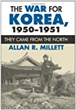 Book cover for The War for Korea, 1950-1951: They Came from the North