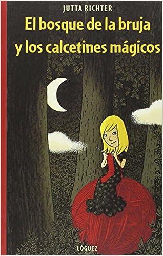 El bosque de la bruja y los calcetines mágicos (Spanish Edition): Jutta Richter, Lóguez, Jorg Mühle: 9788496646810: Amazon.com: Books