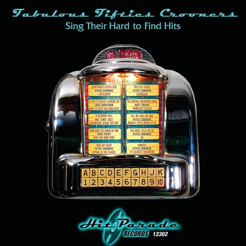 Fabulous Fifties Crooners Sing Their Hard-to-Find Hits (The Fabulous Fifties)