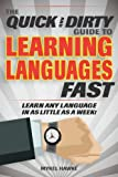#7: The Quick and Dirty Guide to Learning Languages Fast: Learn Any Language in as Little as a Week!