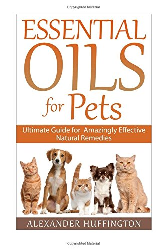 Essential Oils Pets Amazingly Aromatherapy product image