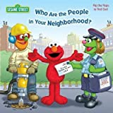 [Who are the People in Your Neighborhood: Sesame Street] (By: Naomi Kleinberg) [published: February, 2012]