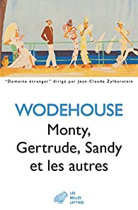 Monty, Gertrude, Sandy et les autres par Pelham Grenville Wodehouse