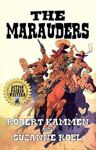 The Marauders: The High Plains Riders: A Western Fiction Novel by [Kammen, Robert, Roll, Suzanne]