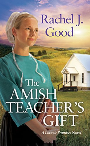 The Amish Teacher's Gift (Love and Promises) by [Good, Rachel J.]