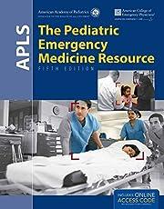 APLS: The Pediatric Emergency Medicine Resource