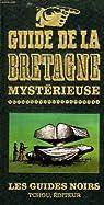 Guide de la Bretagne mystérieuse par Tchou