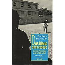 DES BLEUS SANS CASQUE