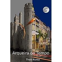 Arqueira do Tempo (Portuguese Edition)