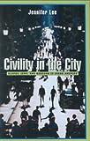 Civility in the City, Jennifer Lee, 0674008979