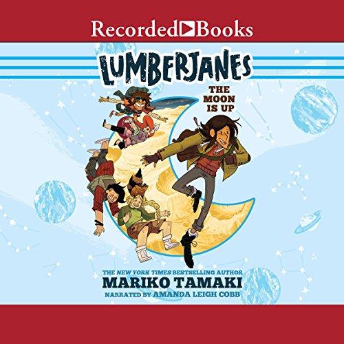 The Moon Is Up: Lumberjanes, Book 2