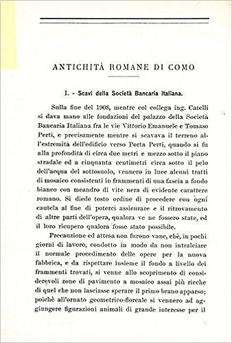 Antichita romane in Como. I. Scavi della Societa Bancaria Italiana. II. Il mosaico. III. Scavi di casa Ortelli al Terraggio.