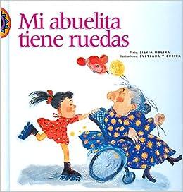 Mi abuelita tiene ruedas (Encuento) (Spanish Edition): Silvia Molina: 9789684940932: Amazon.com: Books