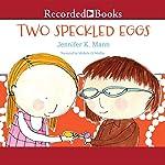 Two Speckled Eggs | Jennifer K. Mann