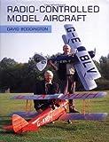 Radio-Controlled Model Aircraft, David Boddington, 1861266790