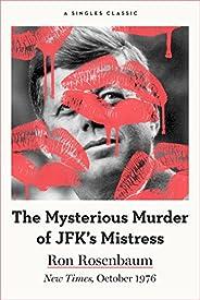 The Mysterious Murder of JFK's Mistress (Singles Clas