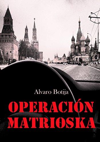 Descargar Libro Operación Matrioska Alvaro Botija