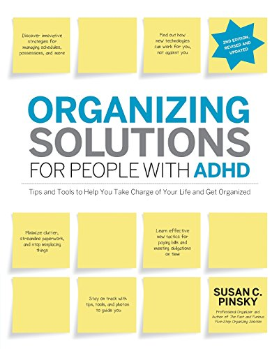 Adhd Solutions New - Organizing Solutions for People with ADHD, 2nd Edition-Revised and Updated: Tips and Tools to Help You Take Charge of Your Life and Get Organized