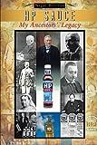 HP Sauce My Ancestors' Legacy, Nigel Britton, 1481797034