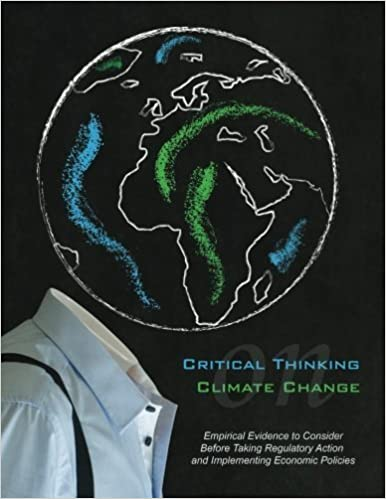 Book Critical Thinking on Climate Change: Empirical Evidence to Consider Before Taking Regulatory Action and Implementing Economic Projects by Monolith Press (2014-09-11)