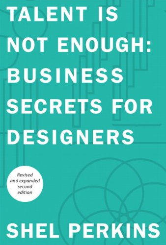 Download Talent Is Not Enough: Business Secrets For Designers (2nd Edition) (Voices That Matter) Pdf