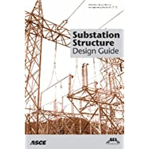 Substation Structure Design Guide: Asce Manuals and Reports on