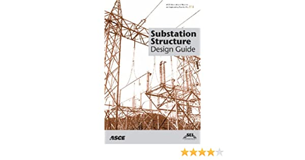 substation structure design guide asce manuals and reports on rh amazon com substation design guide siemens substation design guide uk