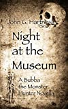 Night at the Museum - A Bubba the Monster Hunter Novella