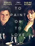 To Paint or To Love