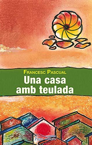 Una casa amb teulada (Proses) : Pascual Greoles, Francesc ...