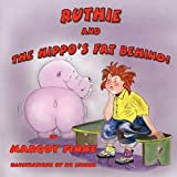 Ruthie and the Hippo's Fat Behind, Margot Finke, 1616330597