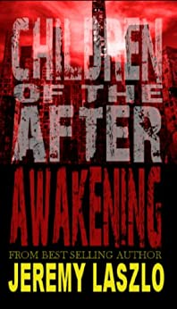 Children of the After: Awakening (book 1) by [Laszlo, Jeremy]