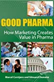 img - for Good Pharma: How Marketing Creates Value in Pharma by Marcel Corstjens (2014-03-31) book / textbook / text book