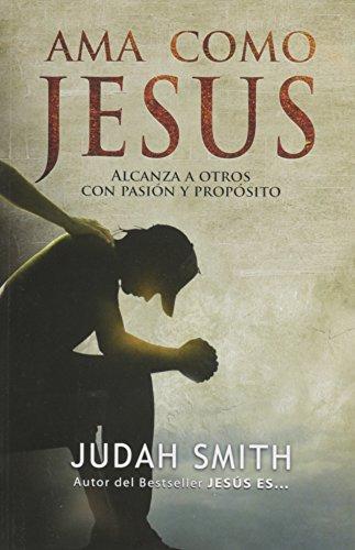 Ama Como Jesús // Love Like Jesus (Spanish Edition)