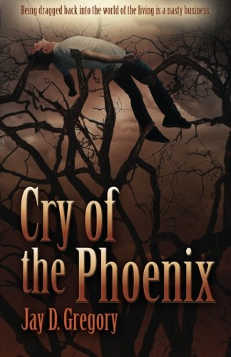 Cry of the Phoenix, Gregory, Jay D.