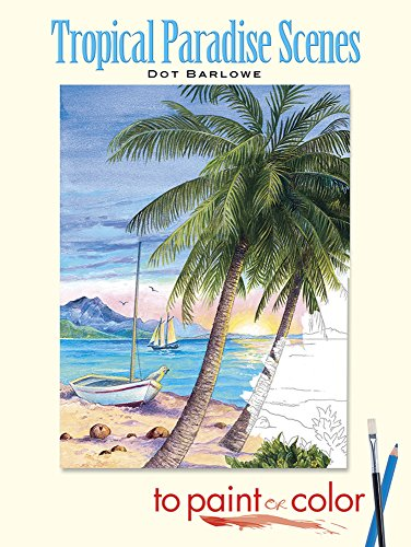 Tropical Paradise Scenes to Paint or Color (Dover Art Coloring - Surfers Shops Paradise