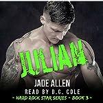Julian: Hard Rock Star Series, Book 3 | Jade Allen