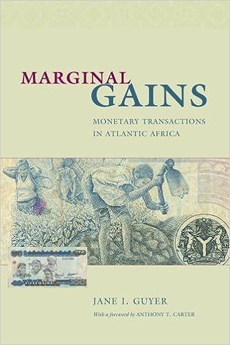 Marginal Gains: Monetary Transactions in Atlantic Africa (Lewis Henry Morgan Lecture Series)