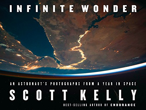 Pdf Photography Infinite Wonder: An Astronaut's Photographs from a Year in Space